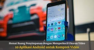 10 Aplikasi HP Android untuk Kompres Video Terbaik