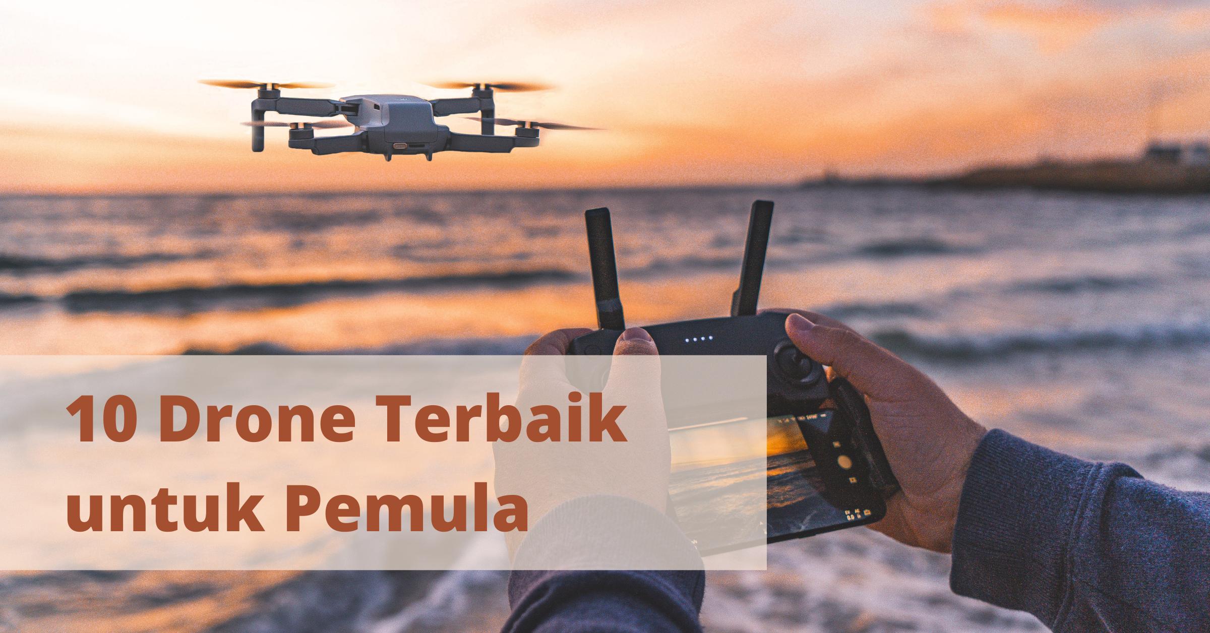 Drone Terbaik untuk Pemula Pilihan