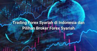 Forex Syariah di Indonesia dan Broker Forex