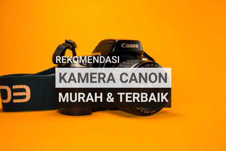 Kamera-Canon-Murah-terbaik-Untuk-Pemula