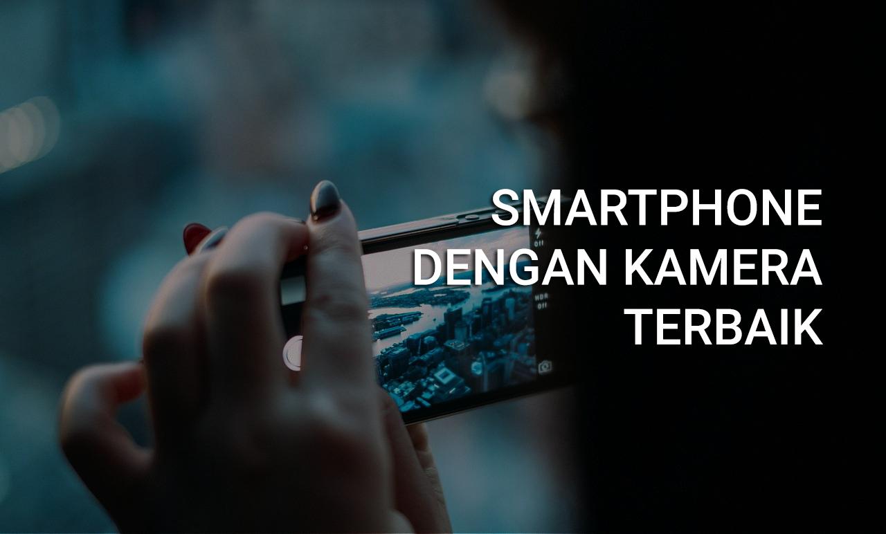 smartphone-dengan-kamera-terbaik